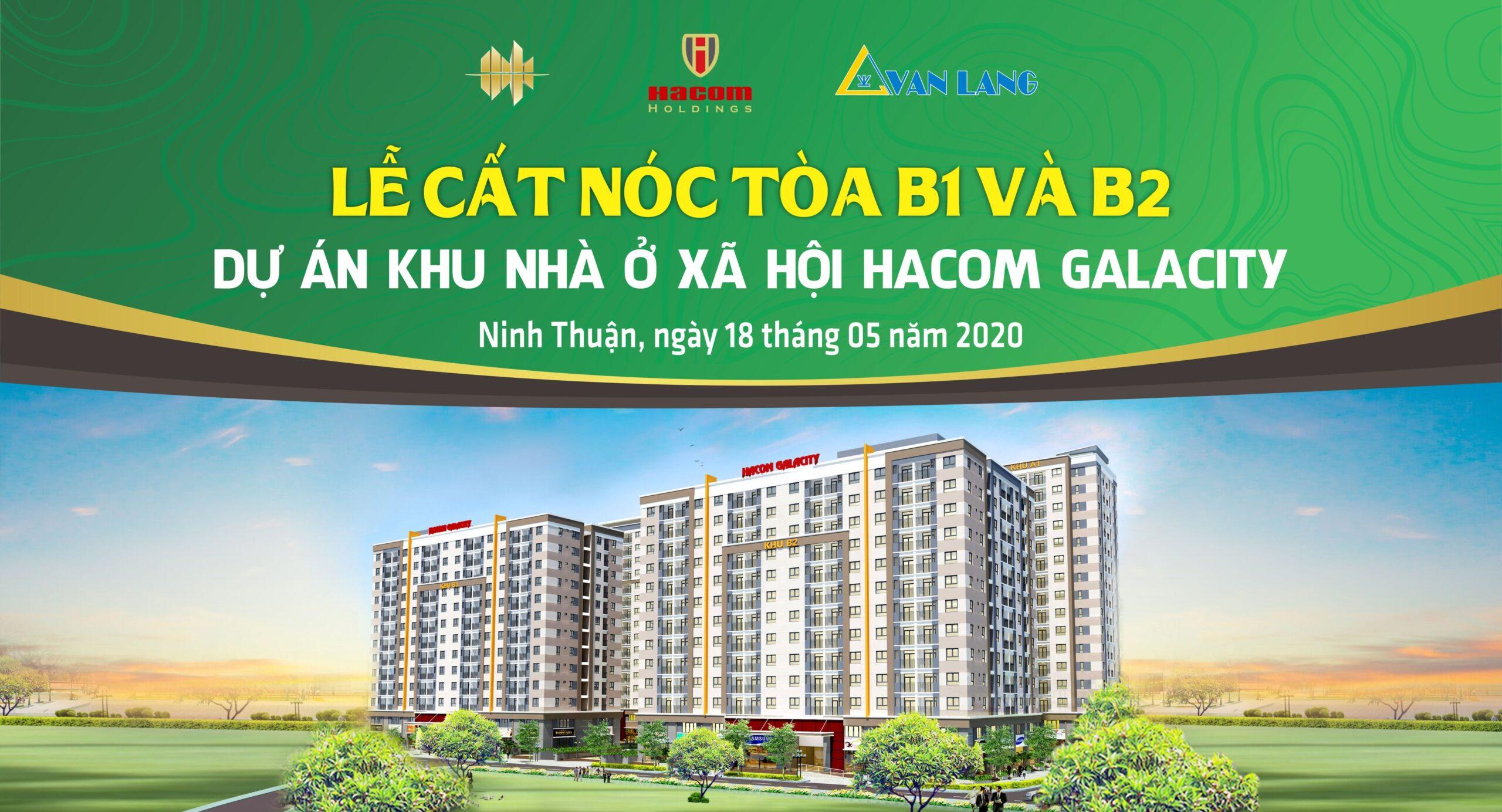 Lễ cất nóc 2 tòa b1 và b2 dự án Hacom Galacity